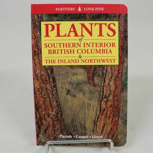 Plants Of Southern Interior BC And The Inland Northwest